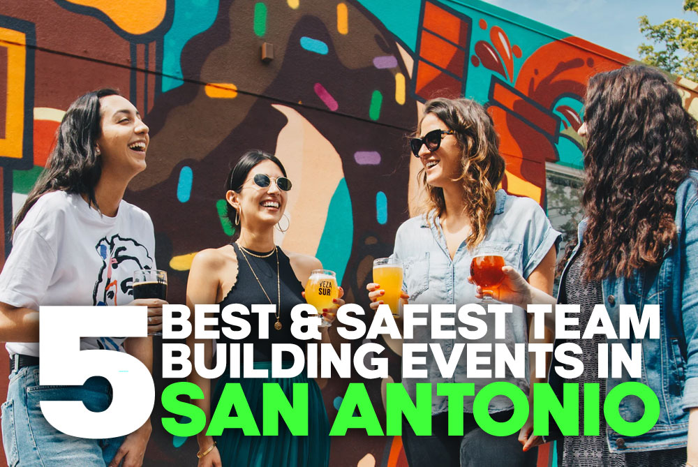 The 5 Best and Safest Corporate Team Building Events in San Antonio